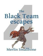 The Black Team Escapes
