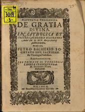 Disputatio theologica de gratia divina