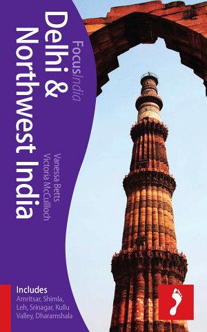 Delhi & Northwest India Footprint Focus Guide