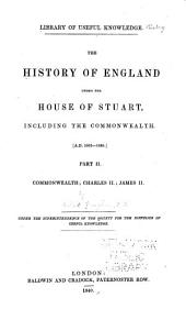 The History of England Under the House of Stuart, Including the Commonwealth: Part 2