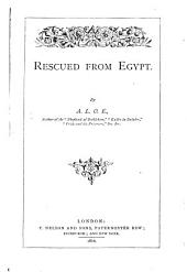 Rescued from Egypt by A. L. O. E. [i. E. Charlotte Maria Tucker]