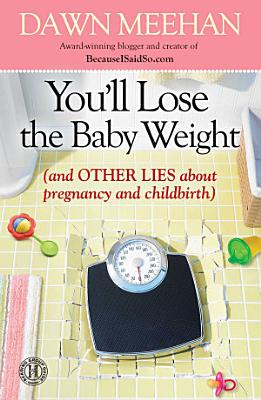 You ll Lose the Baby Weight