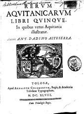 Rerum Aquitanicarum: libri quinque
