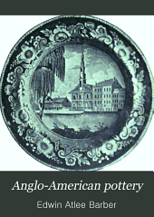 Anglo-American Pottery: Old English China with American Views; a Manual for Collectors