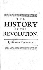 The History of the Revolution [of 1688 in England].