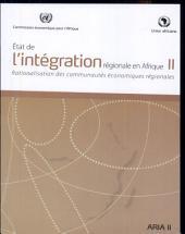 État de l'intégration régionale en Afrique II: rationalisation des communautés économiques régionales
