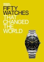 Fifty Watches That Changed the World PDF