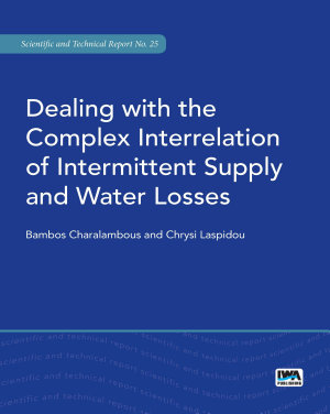 Dealing with the Complex Interrelation of Intermittent Supply and Water Losses PDF