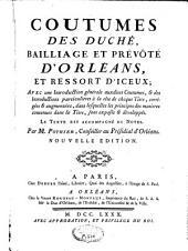 Traités sur différentes matières de droit civil appliquées à l'usage du barreau et de jurisprudence française: oeuvres posthumes : coutumes d'Orléans, Volume8