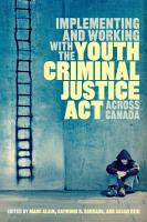 Implementing and Working with the Youth Criminal Justice Act across Canada PDF