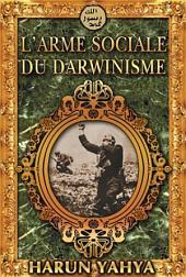 L'ARME SOCIALE DU DARWINISME