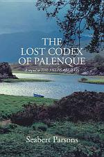 The Lost Codex of Palenque: A Sequel to the Fields Are Bare