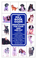 The Pill Book Guide To Medication For Your Dog And Cat Book PDF