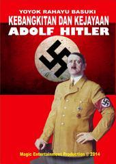 ADOLF HITLER: Kebangkitan dan Kejayaan