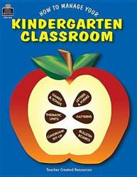 How To Manage Your Kindergarten Classroom Book PDF