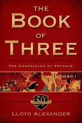 The Book of Three, 50th Anniversary Edition: The Chronicles of Prydain
