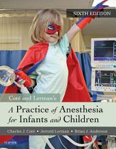 A Practice of Anesthesia for Infants and Children E-Book: Edition 6