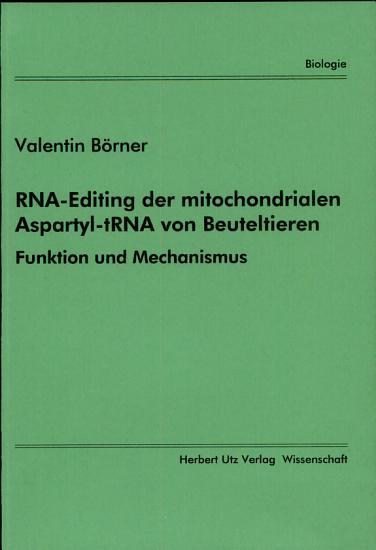 RNA Editing der mitochondrialen Aspartyl tRNA von Beuteltieren PDF