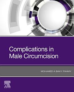 Complications in Male Circumcision E Book PDF Book