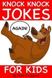 Knock Knock Jokes For Kids Again!