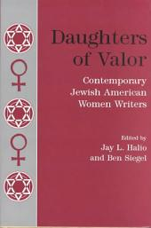 Daughters of Valor: Contemporary Jewish American Women Writers