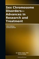 Sex Chromosome Disorders   Advances in Research and Treatment  2012 Edition PDF