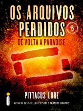 Os Arquivos Perdidos 8: De volta a Paradise (Os Legados de Lorien)