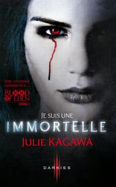 Je suis une Immortelle: T1 - Blood of Eden