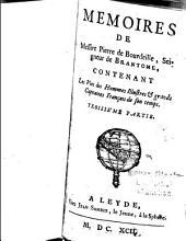 Mémoires de Messire Pierre de Bourdeille, Seigneur de Brantôme, Contenant Les Vies des Hommes illustres et grands Capitaines François de son temps: Volume3