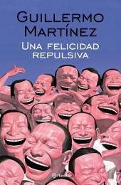 Una felicidad repulsiva