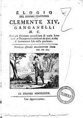Elogio del sommo pontefice Clemente Quattordicesimo Ganganelli M.C.