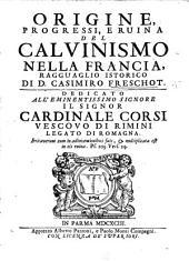 Origine, progressi, e ruina del Calvinismo nella Francia: ragguaglio istorico