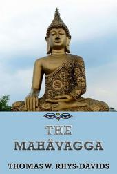 The Mahavagga (Annotated Edition)