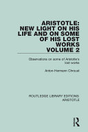 Aristotle: New Light on His Life and On Some of His Lost Works, Volume 2