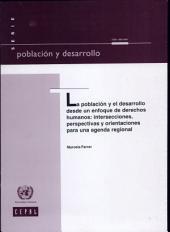 Población y el Desarrollo desde un Enfoque de Derechos Humanos: Intersecciones, Perspectivas y Orientaciones para una Agenda Regional