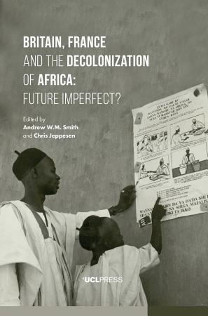Britain  France and the Decolonization of Africa PDF