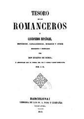 Tesoro de los romanceros y cancioneros espanoles, historicos, caballerescos, moriscos y otros, adicionado con el poema del Cid y otros varios romances, por J. R.