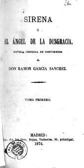 Sirena, ó, El ángel de la desgracia: novela original de costumbres