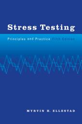 Stress Testing: Principles and Practice, Edition 5