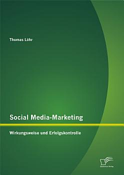Social Media Marketing  Wirkungsweise und Erfolgskontrolle PDF