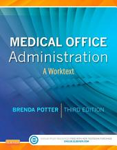 Medical Office Administration E-Book: A Worktext, Edition 3