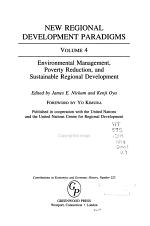 New Regional Development Paradigms: Environmental management, poverty reduction, and sustainable regional development