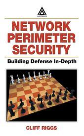 Network Perimeter Security: Building Defense In-Depth