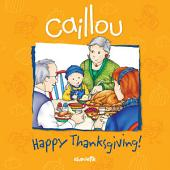 Caillou: Happy Thanksgiving!: Edition 2