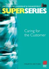 Caring for the Customer: Edition 4