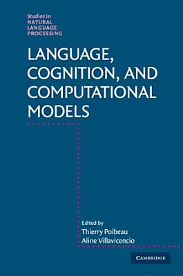 Language, Cognition, and Computational Models