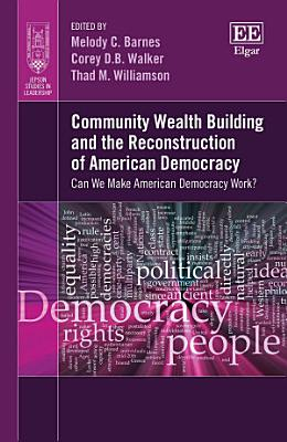 Community Wealth Building and the Reconstruction of American Democracy