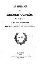 Las mocedades de Hernan Cortes. Comedia en tres actos
