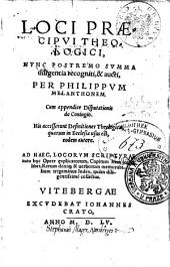 LOCI PRAECIPVI THEOLOGICI: NVNC POSTREMO SVMMA diligentia recogniti, & aucti