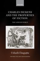 Charles Dickens and the Properties of Fiction PDF